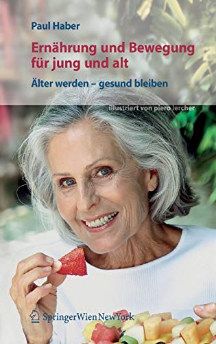 Ernährung und Bewegung für jung und alt. Älter werden – gesund bleiben