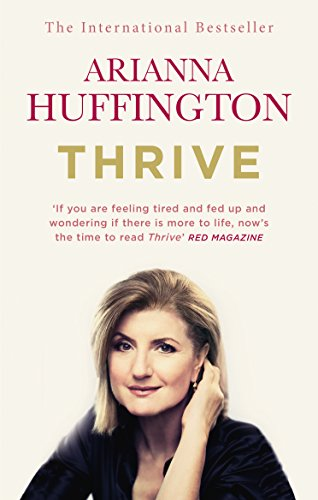 Thrive: The Third Metric to Redefining Success and Creating...