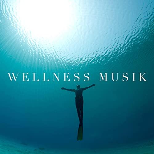 Wellness Musik - Entspannungsmusik Kostenlos
