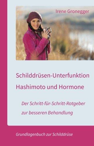 Schilddrüsen-Unterfunktion, Hashimoto und Hormone. Der...