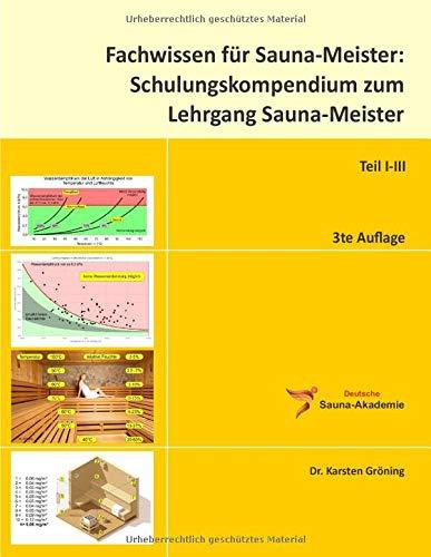 Fachwissen für Sauna-Meister: Schulungskompendium zum Lehrgang Sauna-Meister