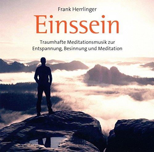 Einssein: Traumhafte Meditationsmusik zur Entspannung, Besinnung und Meditation