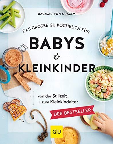 Das große GU Kochbuch für Babys & Kleinkinder: Von der...