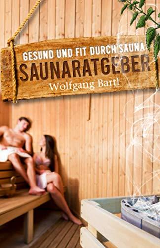 Gesund und fit durch Sauna: Saunaratgeber