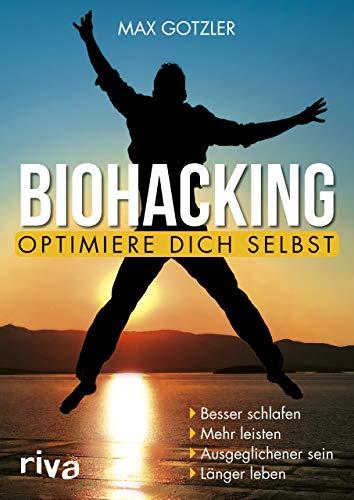 Biohacking – Optimiere dich selbst: Besser schlafen. Mehr...