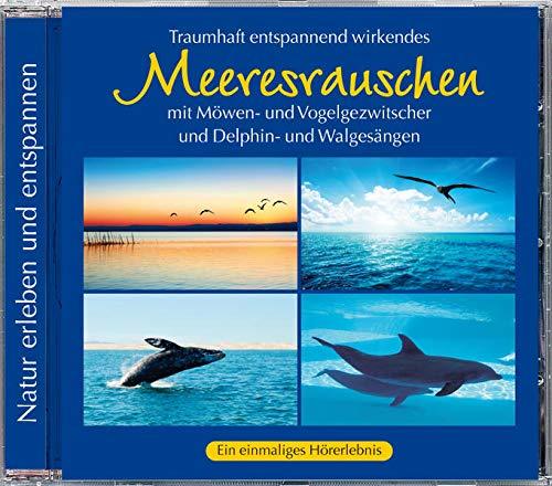 Meeresrauschen, Delphin- und Walgesänge, Möwen- und...