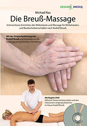 Die Breuß-Massage: Schmerzloses Einrichten der Wirbelsäule...