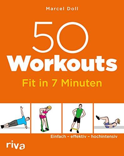 50 Workouts – Fit in 7 Minuten: Einfach – effektiv –...
