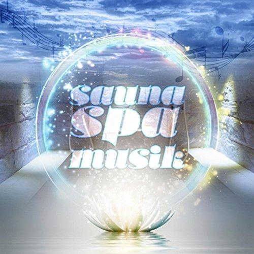 Sauna Spa Musik – Entspannungsmusik, Wohlbefinden Spa, Sauna, Wellness, Sauna Musik, Relax