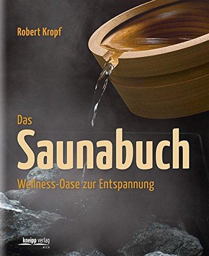Das Saunabuch: Wellness-Oase zur Entspannung