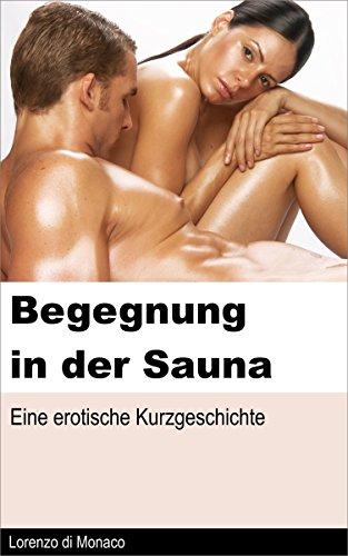 Begegnung in der Sauna: Eine erotische Kurzgeschichte