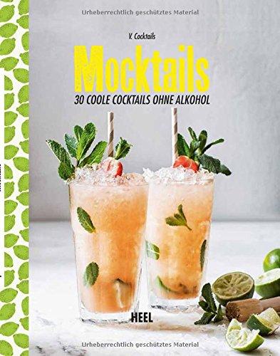 Mocktails: 30 coole Cocktails ohne Alkohol
