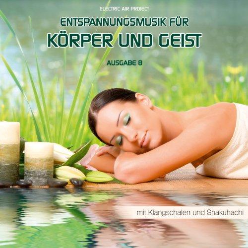 Entspannungsmusik für Körper und Geist 8 (für Meditation...