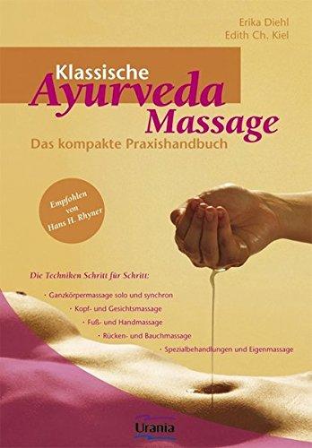 Klassische Ayurveda Massage: Das kompakte Praxishandbuch....