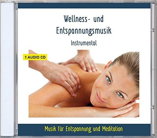 Wellnessmusik und Entspannungsmusik Instrumental - Musik zur Entspannung, Ruhe, Meditation, Tiefenentspannung - für Kinder und Erwachsene - gemafrei