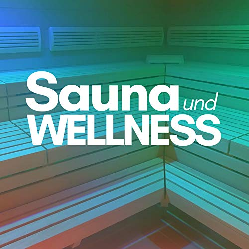 Sauna und Wellness CD: Wellness Musik und Spa...