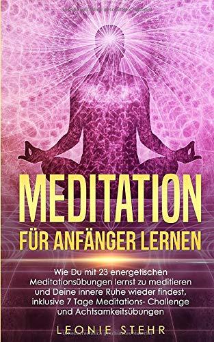 Meditation für Anfänger lernen: Wie Du mit 23...