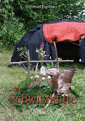 Die Schwitzhütte: Herkunft, Bau & Ritual