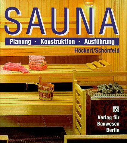 Sauna. Planung, Konstruktion, Ausführung