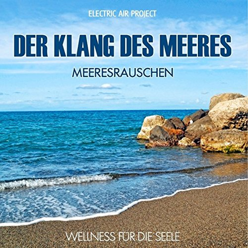 Der Klang des Meeres - Meeresrauschen (ohne Musik)...