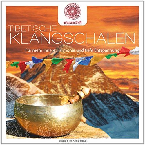entspanntSEIN - Tibetische Klangschalen (Für mehr innere...