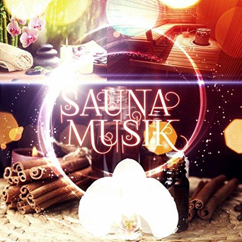 Sauna Musik - Musik für Tiefenentspannung, Wellness Musik und Spa Entspannungsmusik für Entspannung des Körpers und Meditation mit Naturgeräusche, Hintergrund Musik und...